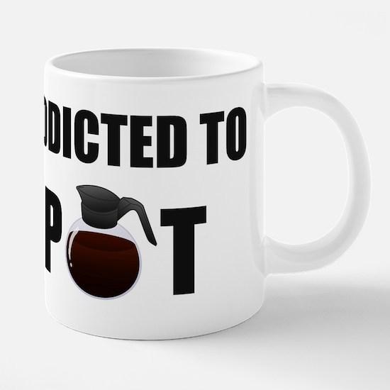 Addicted to Pot Mug Mugs