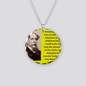 Charles dickens quote Necklace