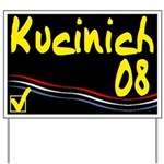 Kucinich 08 Yard Sign
