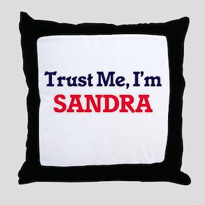 Trust Me, I'm Sandra Throw Pillow
