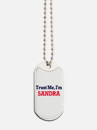 Trust Me, I'm Sandra Dog Tags