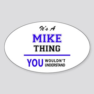 It's MIKE thing, you wouldn't understand Sticker