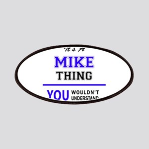 It's MIKE thing, you wouldn't understand Patch