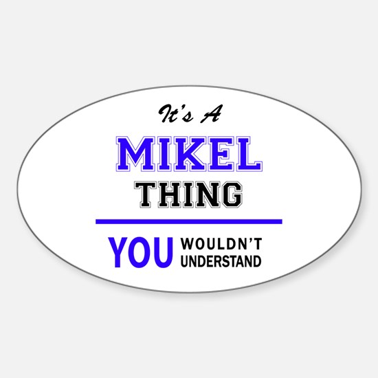 It's MIKEL thing, you wouldn't understand Decal