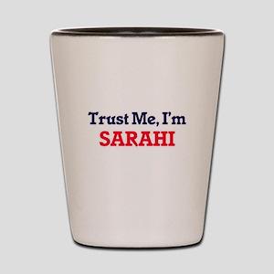 Trust Me, I'm Sarahi Shot Glass