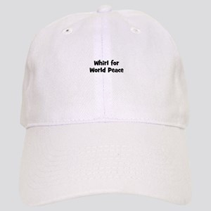 Whirl for World Peace Cap