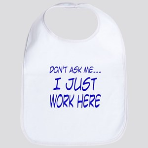 Don't ask me... I just work here Bib