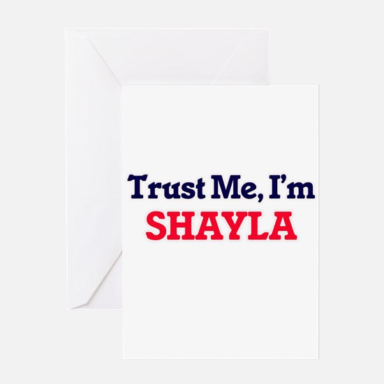 Trust Me, I'm Shayla Greeting Cards