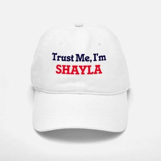 Trust Me, I'm Shayla Baseball Baseball Cap