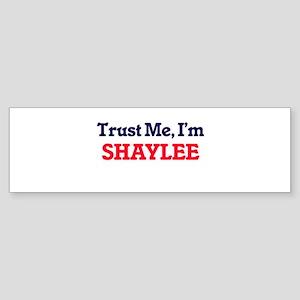 Trust Me, I'm Shaylee Bumper Sticker