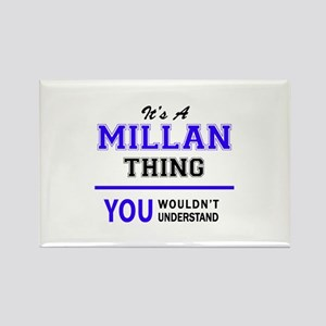 It's MILLAN thing, you wouldn't understand Magnets