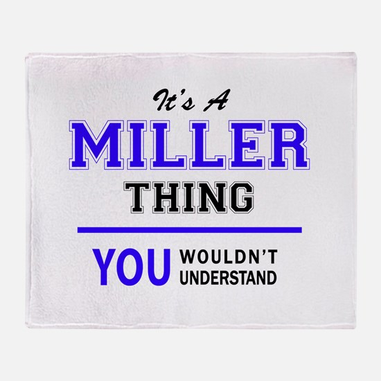 It's MILLER thing, you wouldn't unde Throw Blanket