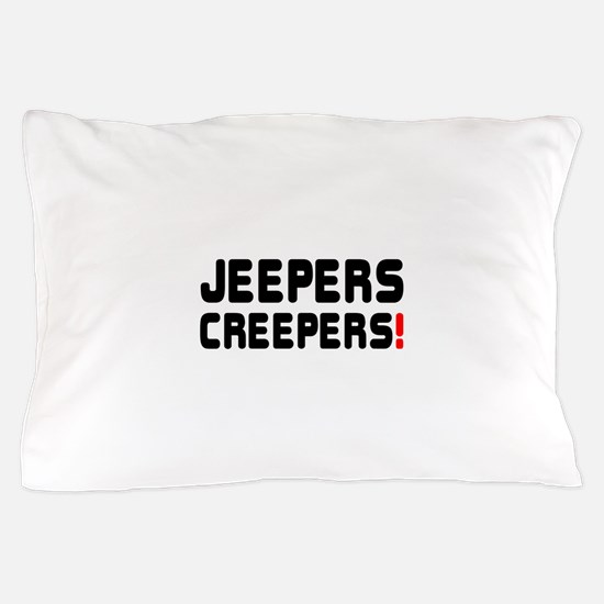 JEEPERS CREEPERS! Pillow Case