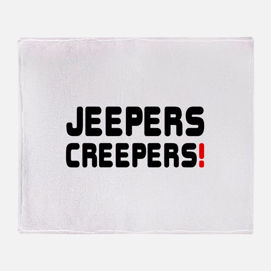 JEEPERS CREEPERS! Throw Blanket