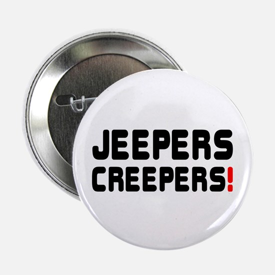 """JEEPERS CREEPERS! 2.25"""" Button"""