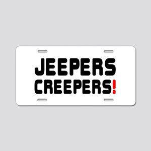 JEEPERS CREEPERS! Aluminum License Plate