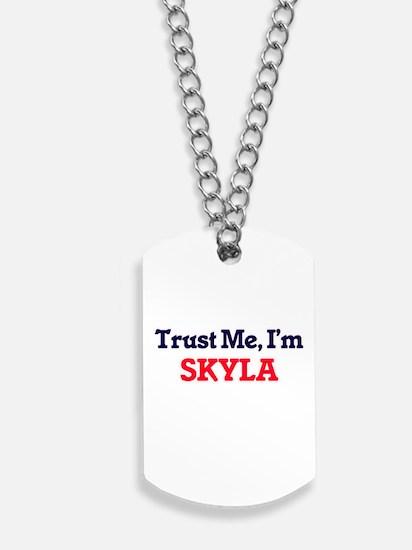 Trust Me, I'm Skyla Dog Tags