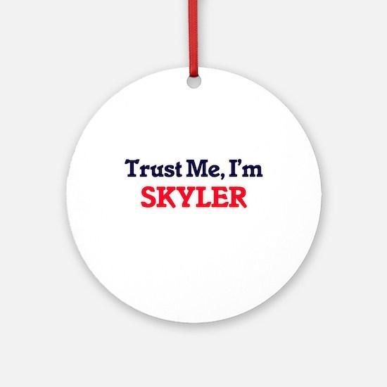 Trust Me, I'm Skyler Round Ornament