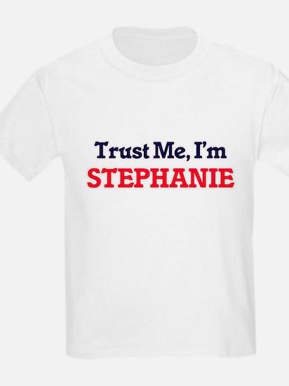 Trust Me, I'm Stephanie T-Shirt