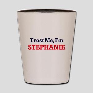 Trust Me, I'm Stephanie Shot Glass