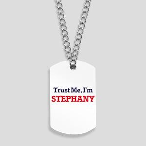 Trust Me, I'm Stephany Dog Tags
