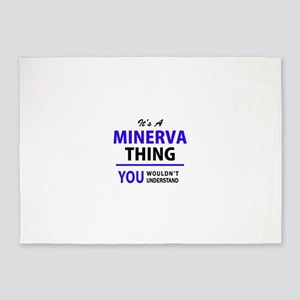 It's MINERVA thing, you wouldn't un 5'x7'Area Rug