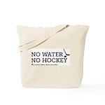 No Water No Hockey Tote Bag
