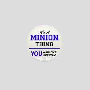 It's MINION thing, you wouldn't unders Mini Button