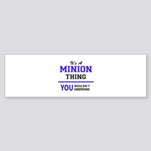 It's MINION thing, you wouldn't und Bumper Sticker