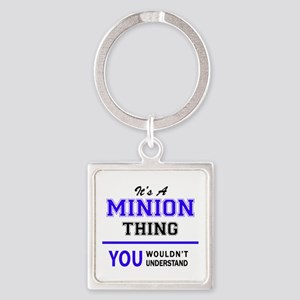 It's MINION thing, you wouldn't understa Keychains