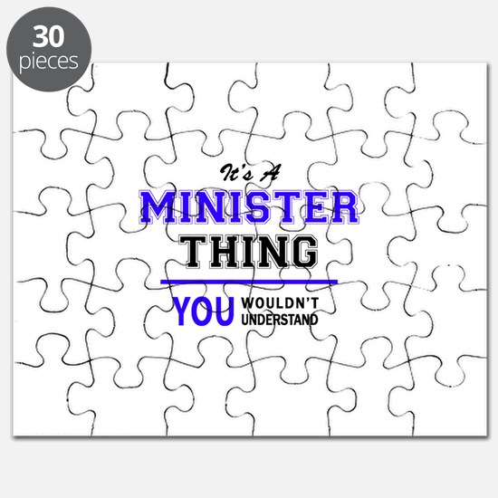 It's MINISTER thing, you wouldn't understan Puzzle