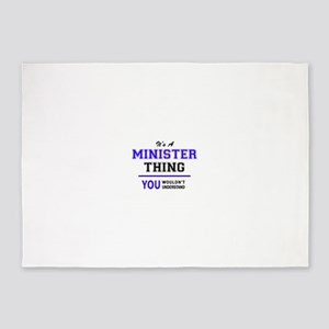 It's MINISTER thing, you wouldn't u 5'x7'Area Rug