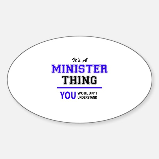 It's MINISTER thing, you wouldn't understa Decal