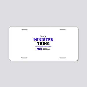 It's MINISTER thing, you wo Aluminum License Plate