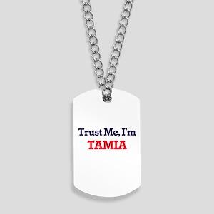 Trust Me, I'm Tamia Dog Tags