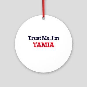 Trust Me, I'm Tamia Round Ornament