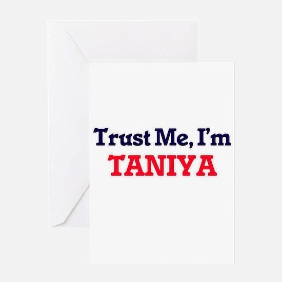 Trust Me, I'm Taniya Greeting Cards