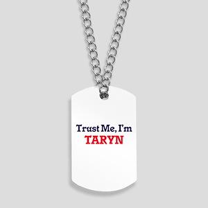 Trust Me, I'm Taryn Dog Tags