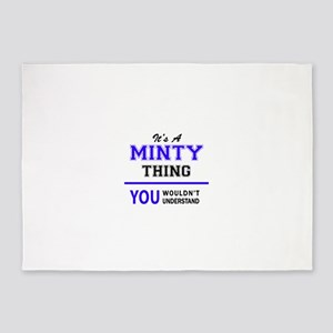 It's MINTY thing, you wouldn't unde 5'x7'Area Rug