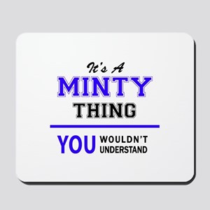 It's MINTY thing, you wouldn't understan Mousepad