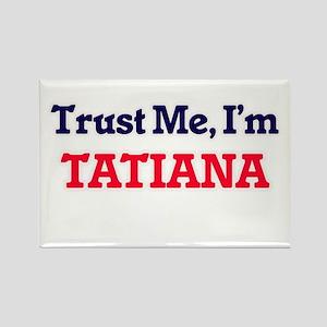 Trust Me, I'm Tatiana Magnets