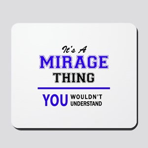 It's MIRAGE thing, you wouldn't understa Mousepad