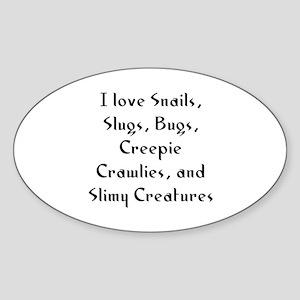 I love Snails, Slugs, Bugs, C Oval Sticker