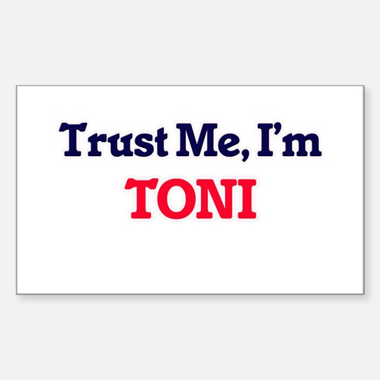 Trust Me, I'm Toni Decal