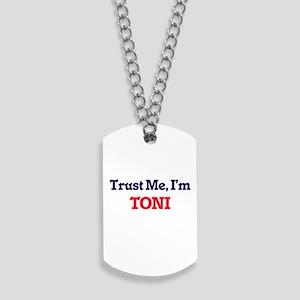 Trust Me, I'm Toni Dog Tags