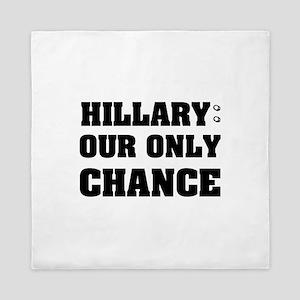 Hillary Our Only Chance Queen Duvet