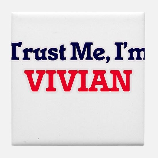 Trust Me, I'm Vivian Tile Coaster