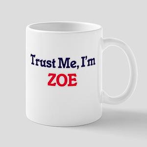 Trust Me, I'm Zoe Mugs