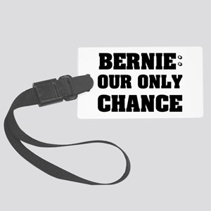 Bernie Our Only Chance Large Luggage Tag