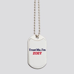Trust Me, I'm Zoey Dog Tags